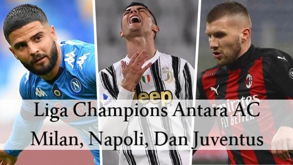 Liga Champions Antara AC Milan, Napoli, Dan Juventus