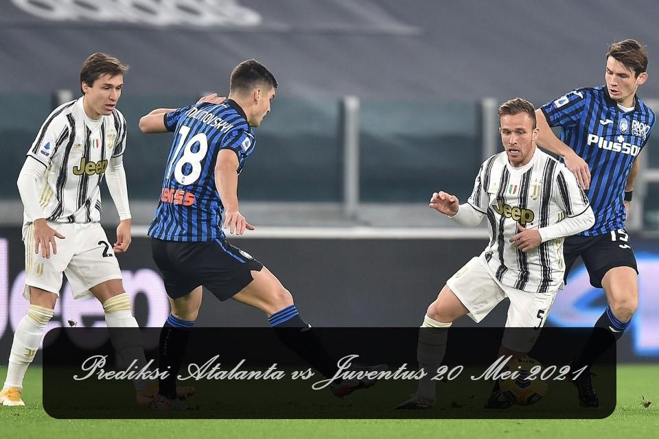 Prediksi Atalanta vs Juventus 20 Mei 2021